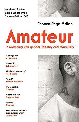 Amateur: A Reckoning With Gender, Identity and Masculinity (English Edition)