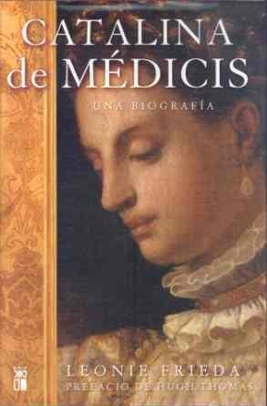 Catalina de Médicis: Una biografía de Frieda, Leonie (2008) Tapa blanda