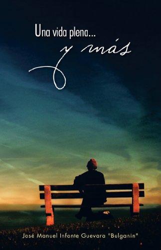 Una Vida Plena...Y Más por José Manuel Infante Guevara
