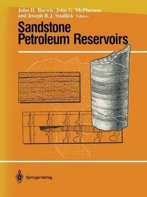 sandstone-petroleum-reservoirs-edited-by-john-h-barwis-published-on-december-2011