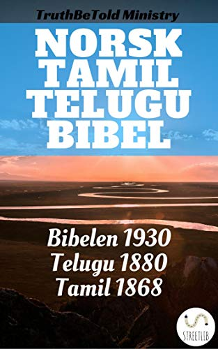 Norsk Tamil Telugu Bibel: Bibelen 1930 - Tamil 1868 - Telugu 1880 (Parallel Bible Halseth Norwegian Book 17) (Norwegian Edition)
