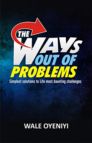 The Ways  Out Of  Problems: Simplest Solutions to Life's Most Daunting Challenges (English Edition)