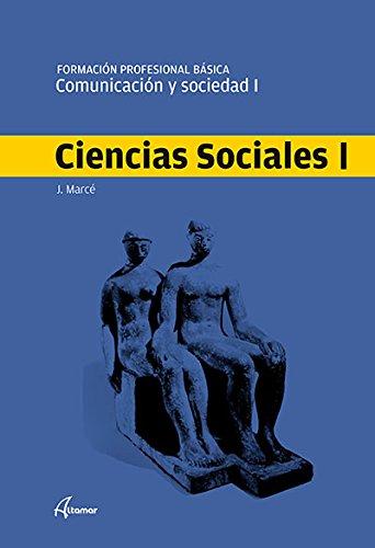 Comunicación y sociedad I. Ciencias sociales I (FPB - TRONCALES) por J. Marcé