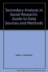 Secondary Analysis in Social Research: Guide to Data Sources and Methods Hardcover