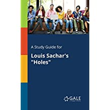 """A Study Guide for Louis Sachar's """"Holes"""""""