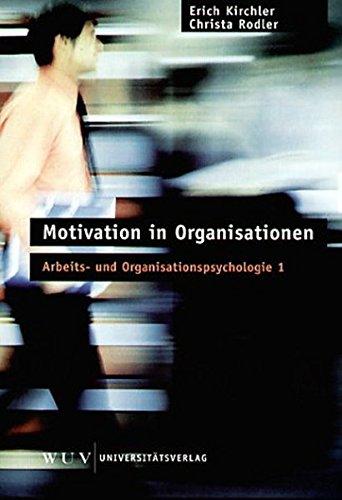 Arbeits- und Organisationspsychologie, 5 Bände., Bd.1, Motivation