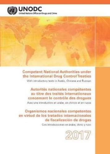 Competent National Authorities Under the International Drug Control Treaties 2017 par United Nations: Office on Drugs and Crime