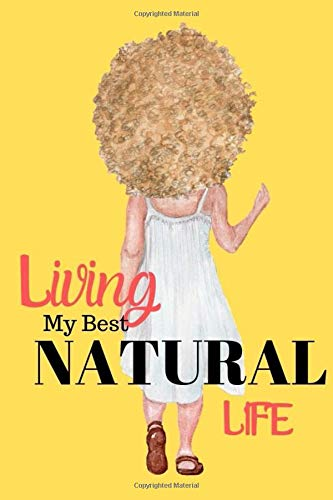 Living My Best Natural Life: Notebook/Journal with 120 lined pages for women and girls (Albinism Edition) - Girls Womens Natural