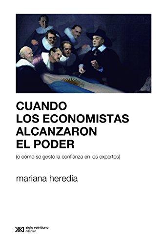 Descargar libros en linea amazon Cuando los economistas alcanzaron el poder (o cómo se gestó la confianza en los expertos) (Derecho y política) B014PRTY2S en español PDF
