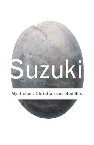 Mysticism: Christian and Buddhist: Volume 69 (Routledge Classics)