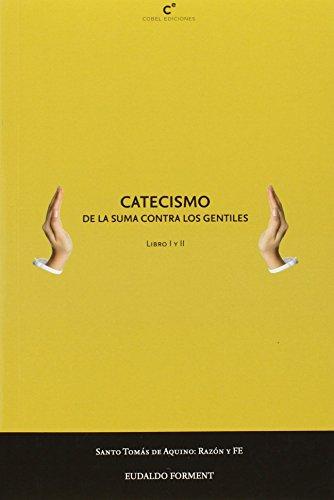 Catecismo. De La Suma Contra Los Gentiles I-II por Eudaldo Forment Giralt