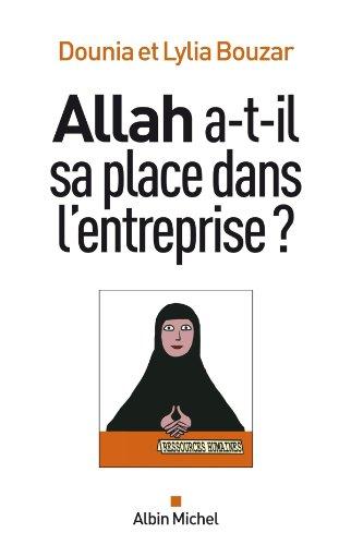 Allah a-t-il sa place dans l'entreprise ? par Dounia Bouzar