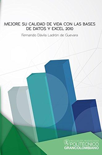 Mejore su calidad de vida con las bases de datos y Excel 2010 por Fernando Dávila Ladrón de Guevara