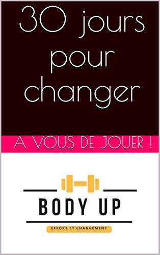 Couverture du livre 30 jours pour changer - Niveau débutant