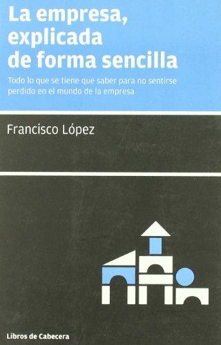 Empresa Explicada De Forma Sencil (Manuales de gestión) por Francisco López Martínez