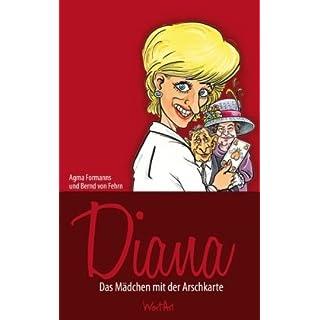 Diana: Das Mädchen mit der Arschkarte