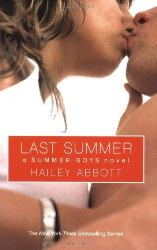 Last Summer: A Summer Boys Novel by Hailey Abbott (May 01,2007)