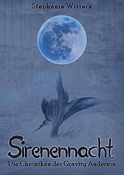 Sirenennacht: Die Chroniken der Gravity Anderson von [Wittern, Stephanie]