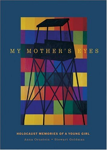 My Mother's Eyes: Holocaust Memories of a Young Girl by Anna Ornstein (2004-04-01)