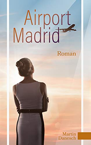 Airport Madrid (German Edition) por Martin Danesch
