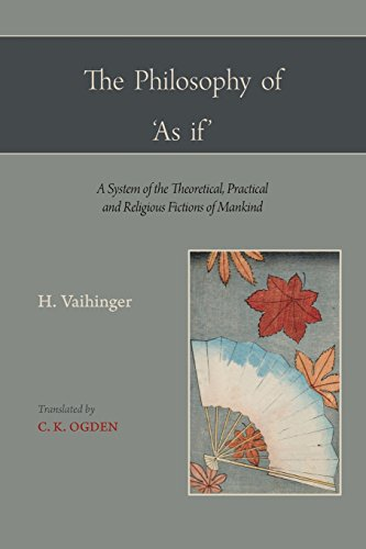 The Philosophy of 'as If ' (International Library of Psychology, Philosophy, and Scienti) por Hans Vaihinger