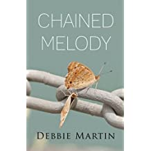 Chained Melody by Debbie Martin (2013-01-18)