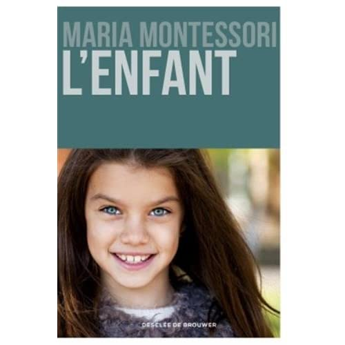 L'enfant - pédagogie Montessori