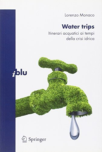 Water trips: Itinerari acquatici ai tempi della crisi idrica (I blu) (Italian Edition) by Monaco Lorenzo (2009-10-08)