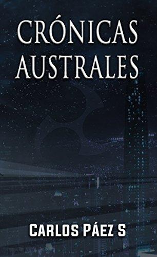Crónicas australes: Antología de cuentos de ciencia ficción desde el sur del mundo por Carlos Paez Sepulveda