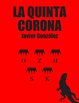 La quinta corona de [Gonzalez, Javier]