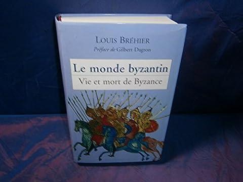Vie et mort de Byzance (Le monde byzantin.)