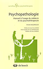 Psychopathologie - Manuel à l'usage du médecin et du psychothérapeute de Michel Delbrouck