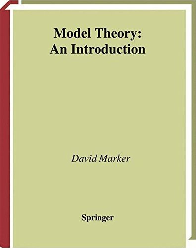 Model Theory: An Introduction (Graduate Texts in Mathematics) by David Marker (2010-02-19)