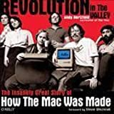Revolution in The Valley : The Insanely Great Story of How the Mac Was Made.