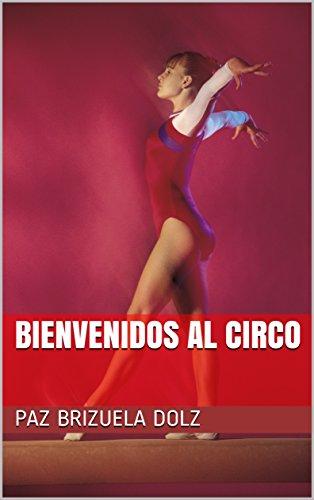 Bienvenidos al Circo (Agnese nº 1) por Paz Brizuela Dolz