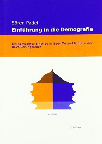 Einführung in die Demografie: Ein kompakter Einstieg in Begriffe und Modelle der Bevölkerungslehre