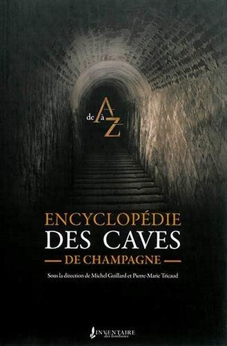 Encyclopédie des caves de champagne