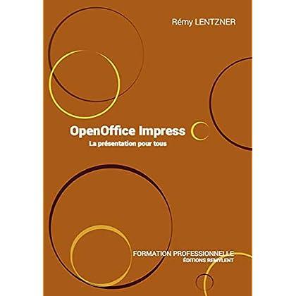 OpenOffice Impress: La présentation pour tous (Informatique du quotidien)