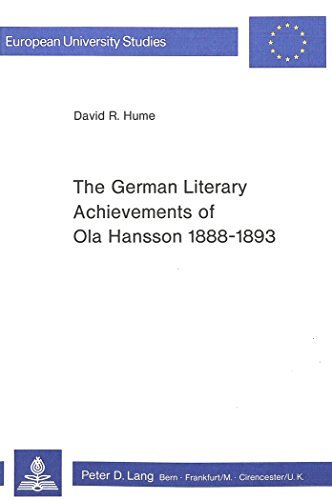 German Literary Achievements of Ola Hansson, 1888-1893 (European University Studies) by David R. Hume (1979-12-06)