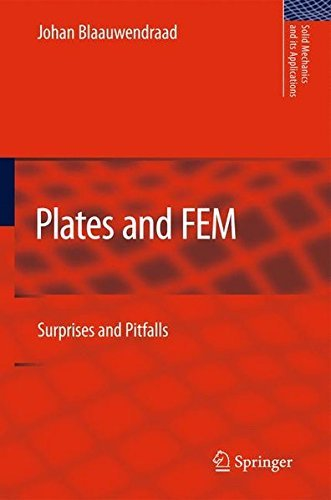 Plates and FEM: Surprises and Pitfalls (Solid Mechanics and Its Applications) by Johan Blaauwendraad (2010-03-04)