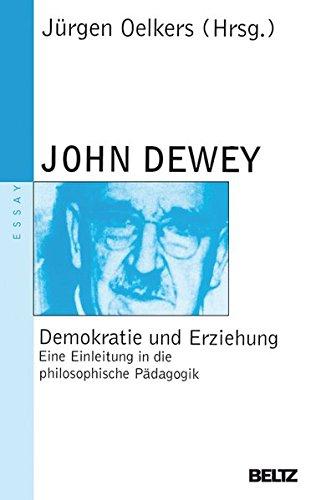Demokratie und Erziehung: Eine Einleitung in die philosophische Pädagogik (Essay)