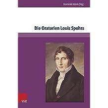 Die Oratorien Louis Spohrs: Kontext - Text - Musik (Schlesisches Pfarrerbuch)