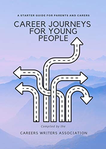 Career Journeys for Young People: A Starter Guide for Parents and Carers (English Edition)