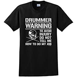 Avoid Injury Dont Tell Me How To Do My Job Drummer T-Shirt Large,Black