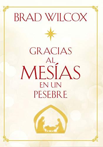 Gracias al Mesías en un pesebre (Because of the Messiah in the Manger - Spanish)