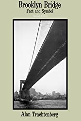 Brooklyn Bridge: Fact And Symbol (Phoenix Book; P828)