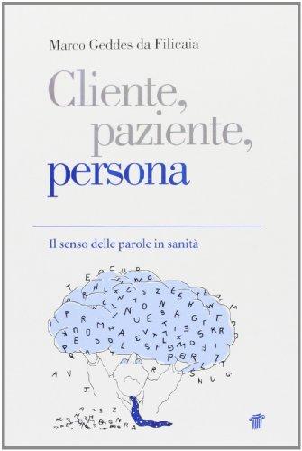 Cliente, paziente, persona. Il senso delle parole in sanità - Amazon Libri
