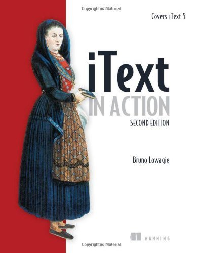 iText in Action by Bruno Lowagie 2nd (second) Edition [22 November 2010]