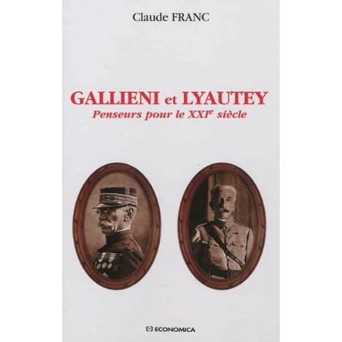 Gallieni et Lyautey - Penseurs pour le XXIe siècle