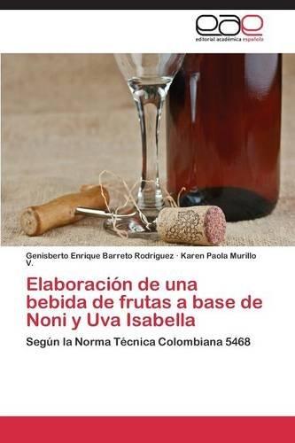 Elaboración de una bebida de frutas a base de Noni y Uva Isabella por Barreto Rodriguez Genisberto Enrique